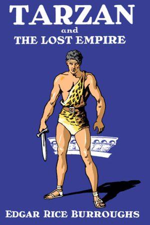 1929 Tarzan and the Lost Empire [Metropolitan Books, Inc]